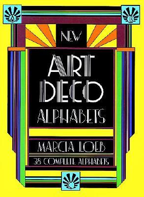 New Art Deco Alphabets - Loeb, Marcia