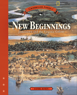 New Beginnings: Jamestown and the Virginia Colony 1607-1699 - Rosen, Daniel