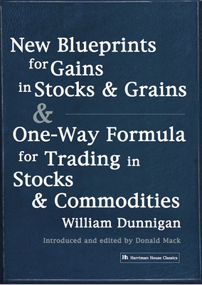 New Blueprints for Gains in Stocks and Grains - Dunnigan, William