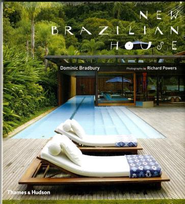 New Brazilian House - Bradbury, Dominic, and Powers, Richard (Photographer)
