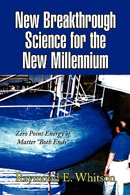New Breakthrough Science for the New Millennium - Whitson, Raymond E