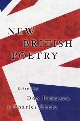 New British Poetry - Paterson, Don (Editor), and Simic, Charles (Editor)
