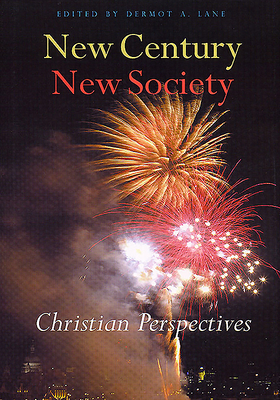 New Century, New Society: Christian Perspectives - Lane, Dermot A (Editor)