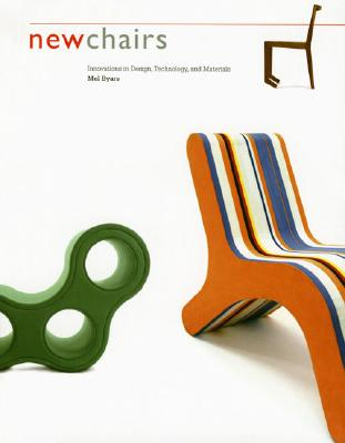 New Chairs: Innovations in Design, Technology, and Materials - Byars, Mel