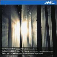New Chamber Works: Anna Meredith, Alexander Goehr, Colin Matthews - Nash Ensemble; Nicholas Daniel (oboe); Martyn Brabbins (conductor)