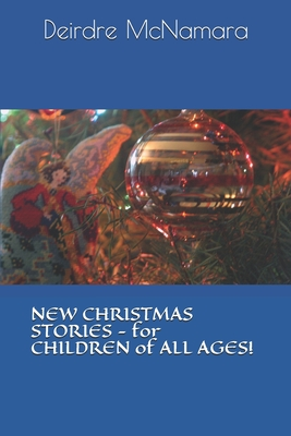 New Christmas Stories: For Children of All Ages - McNamara, Peter (Editor), and McNamara D Hom, Deirdre
