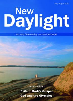 New Daylight: May-August 2012: Your Daily Bible Reading, Comment and Prayer - Starkey, Naomi (Editor)