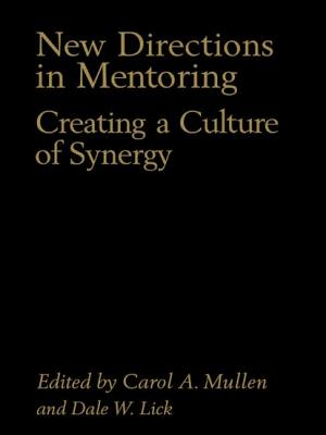 New Directions in Mentoring: Creating a Culture of Synergy - Mullen, Carol, Dr.