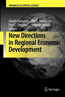 New Directions in Regional Economic Development - Karlsson, Charlie (Editor), and Andersson, Ake E (Editor), and Cheshire, Paul C (Editor)