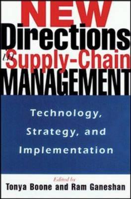 New Directions in Supply-Chain Management: Technology, Strategy, and Implementation - Boone, Tonya, and Ganeshan, RAM