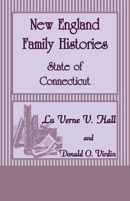 New England Family Histories: State of Connecticut - Hall, Luverne V, and Virdin, Donald O