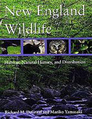 New England Wildlife: Habitat, Natural History, and Distribution - DeGraaf, Richard M, and Yamasaki, Mariko