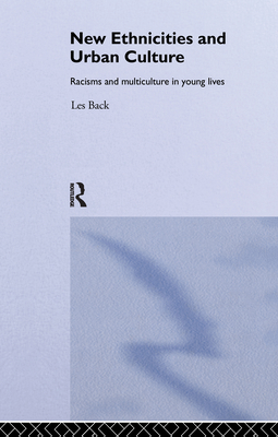 New Ethnicities And Urban Culture: Social Identity And Racism In The Lives Of Young People - Back, Les