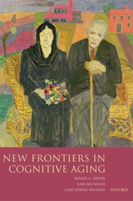 New Frontiers in Cognitive Aging - Dixon, Roger A (Editor)