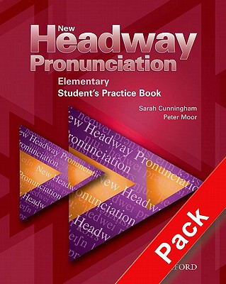 New Headway Pronunciation Course Elementary: Student's Practice Book and Audio CD Pack - Bowler, Bill, and Cunningham, Sarah, and Moor, Peter