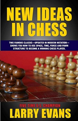 New Ideas in Chess - Evans, Larry