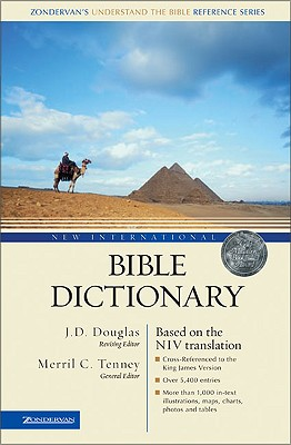 New International Bible Dictionary: Based on the NIV - Bruce, Frederick Fyvie, and Goodrick, Edward W, and Kohlenberger, John R, III