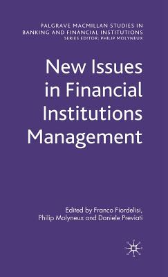 New Issues in Financial Institutions Management - Fiordelisi, Franco (Editor), and Molyneux, Philip (Editor), and Previati, Daniele (Editor)