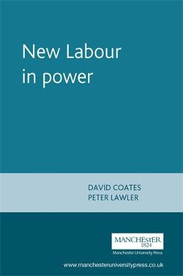 New Labour in Power - Coates, David (Editor), and Lawler, Peter Augustine (Editor)