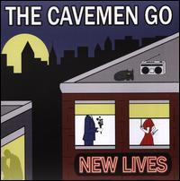 New Lives - The Cavemen Go