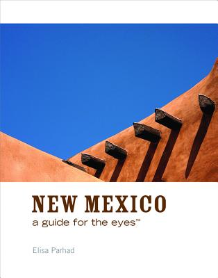 New Mexico: A Guide for the Eyes - Parhad, Elisa