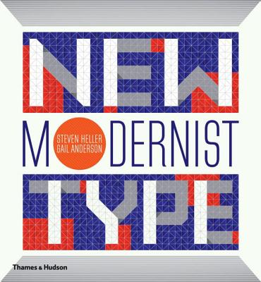 New Modernist Type - Heller, Steven, and Anderson, Gail