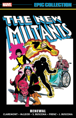 New Mutants Epic Collection: Renewal - Mantlo, Bill, and Claremont, Chris