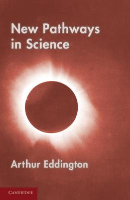 New Pathways in Science: Messenger Lectures (1934) - Eddington, Arthur