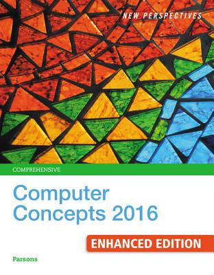 New Perspectives Computer Concepts 2016 Enhanced, Comprehensive - Parsons, June Jamnich