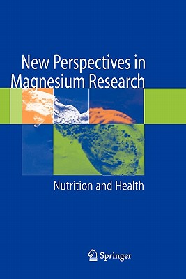 New Perspectives in Magnesium Research: Nutrition and Health - Nishizawa, Yoshiki (Editor), and Morii, Hirotoshi (Editor), and Durlach, Jean (Editor)