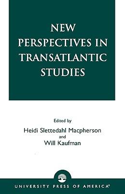 New Perspectives in Transatlantic Studies - MacPherson, Heidi Slettedahl, Dr. (Editor)