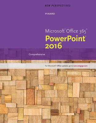 New Perspectives Microsoft Office 365 & PowerPoint 2016: Comprehensive - Pinard, Katherine T, and Finnegan, Kathy T