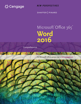 New Perspectives Microsoft Office 365 & Word 2016: Introductory - Shaffer, Ann, and Pinard, Katherine T