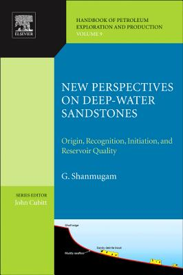 New Perspectives on Deep-water Sandstones: Volume 9: Origin, Recognition, Initiation, and Reservoir Quality - Shanmugam, G.
