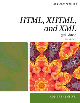 New Perspectives on HTML, XHTML, and XML: Comprehensive - Carey, Patrick