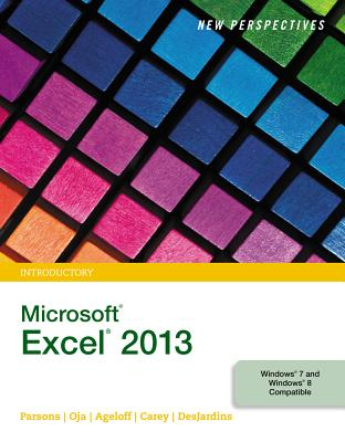 New Perspectives on Microsoft Excel 2013, Introductory - Parsons, June Jamnich, and Oja, Dan, and Ageloff, Roy