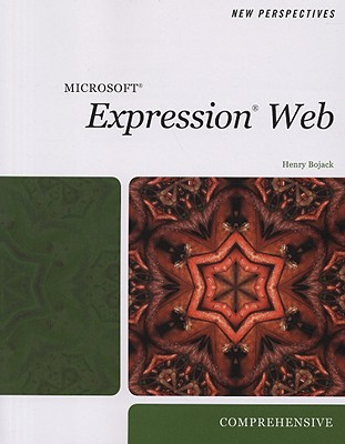 New Perspectives on Microsoft Expression Web, Comprehensive - Bojack, Henry