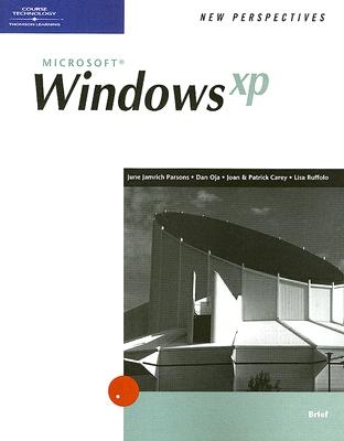 New Perspectives on Microsoft Windows XP: Brief - Parsons, June Jamrich, and Oja, Dan, and Ruffolo, Lisa