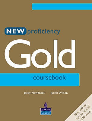 New Proficiency Gold Course Book - Wilson, Judith, and Newbrook, Jacky