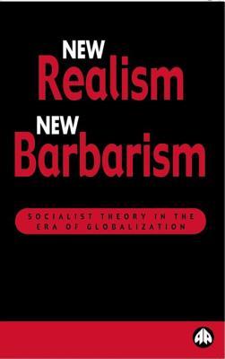 New Realism, New Barbarism: Socialist Theory in the Era of Globalization - Kagarlitsky, Boris, and Clarke, Renfrey (Translated by)