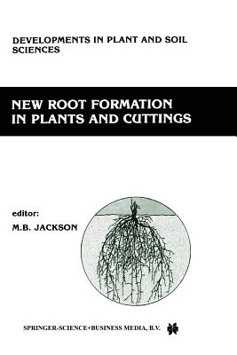 New Root Formation in Plants and Cuttings - Jackson, M B (Editor)