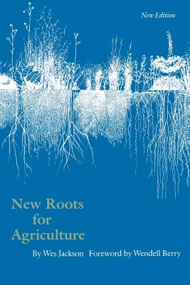 New Roots for Agriculture - Jackson, Wes