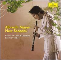 New Seasons - Albrecht Mayer (oboe d'amore); Albrecht Mayer (oboe); Albrecht Mayer (horn); Arkadiusz Krupa (oboe);...