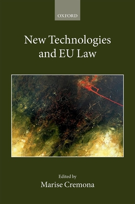 New Technologies and EU Law - Cremona, Marise (Editor)