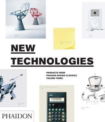 New Technologies - Editors of Phaidon Press
