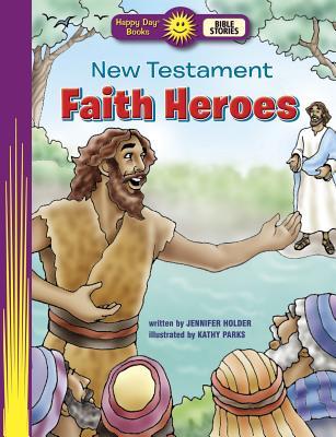 New Testament Faith Heroes - Holder, Jennifer