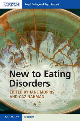 New to Eating Disorders - Morris, Jane, and Nahman, Caz