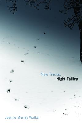 New Tracks, Night Falling - Walker, Jeanne Murray