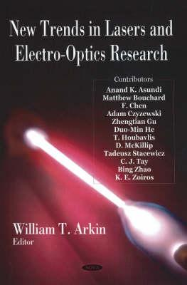 New Trends in Lasers and Electro-Optics Research - Arkin, William T (Editor)