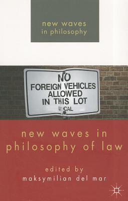 New Waves in Philosophy of Law - Del Mar, Maksymilian, Dr. (Editor)